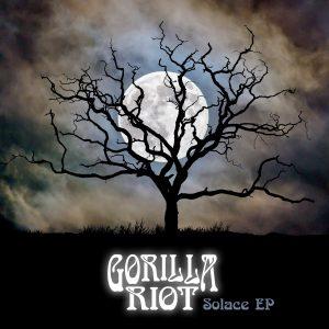 Gorilla Riot - Solace EP - pre-order now