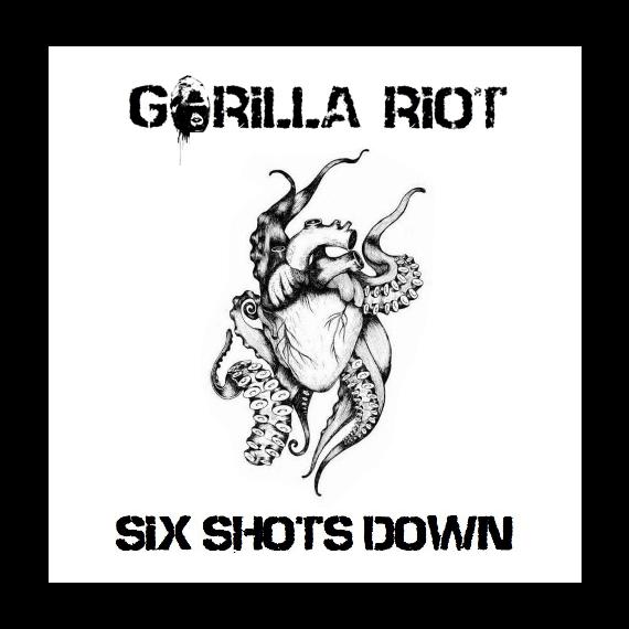 Gorilla Riot Six Shots Down CD